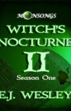 Witch's Nocturne, Moonsongs Episode 2 by EJWesley