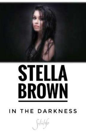 Stella Brown: In the darkness by Seliel36
