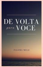 De Volta para Voce by PalomaMelo8