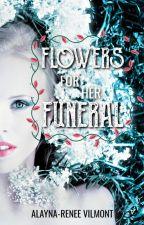 Flowers For Her Funeral by JadedElegance