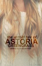 The Untold Tale of Astoria Greengrass {Draco Malfoy} by sarcasm1101