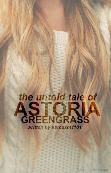 The Untold Tale of Astoria Greengrass {Draco Malfoy}