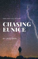 Chasing Eunice (One Shot) by LaceyErin