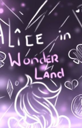 Alice In WonderLand by JuliTheTiredKid