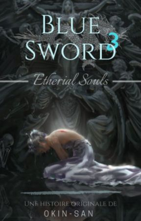Blue Sword (Tome 3) - Etherial Souls by Okin-san