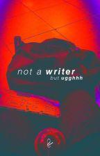 not a writer but ugghhh by LakshyaSangwani