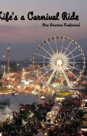 Life's a Carnival Ride (One Direction Fanfiction) by 1Palomahoran