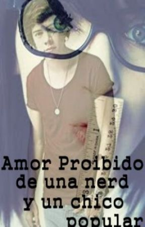 Amor Prohibido de una Nerd y un chico Popular (harry y tu) by WinniferTomlinson