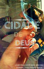 CIDADE DE DEUS ✨ by Carencia0