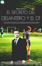 El secreto del Delantero y el DT || Ziam || by MilagrosBianca