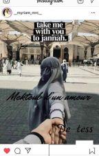 MehDina❤️💍:Le mektoub d'un amour de tess by muslima_68dz