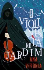 O Violinista no Jardim by Ana_VitoriaSantos