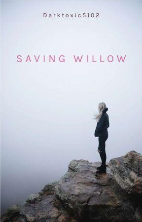 Saving Willow-Grace by darktoxic5102