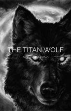 The Titan Wolf  by MeggaK9
