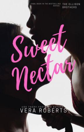 Sweet Nectar (Ellison Brothers #6) by veraroberts