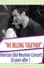 WE BELONG TOGETHER (American Idol Reunion Concert - 10 years after) by niyey07