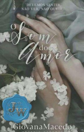 O Som Do Amor || COMPLETO by GiihPuff