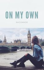 On My Own by RAConnor