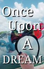 Once Upon a Dream: Memoir of a Disney Traveler by Silmarilz1701