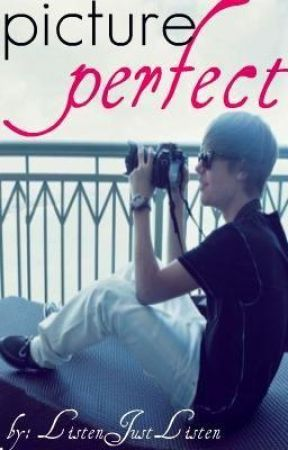 Picture Perfect ~ A Justin Bieber Story ~ by ListenJustListen