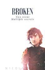 Broken {Hiccstrid} Book 1《✔》 by nicole1857