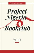 ProjectNigeria Bookclub 2019 (OPEN)  by ProjectNigeria