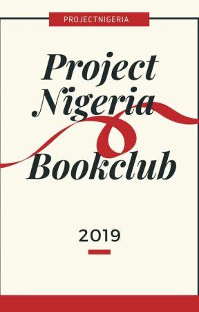 ProjectNigeria Bookclub 2019 (OPEN)  by ProjectNigeria