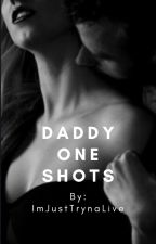 Daddy one shots by ImJustTrynaLive