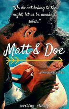 Matt & Doe  [BWWM] by writing_slowly
