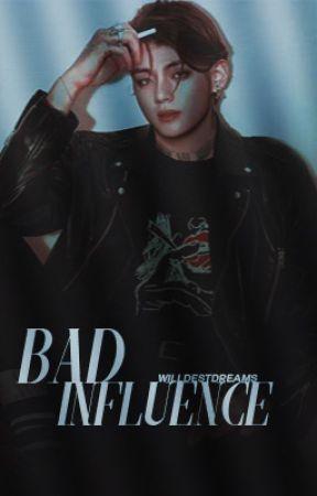 bad influence by wilddestdreams