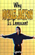 Why Michael Jackson Is Innocent by _Ignatia_