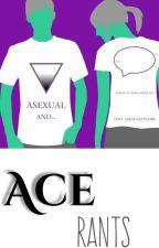 ace rants by WalkAlone124