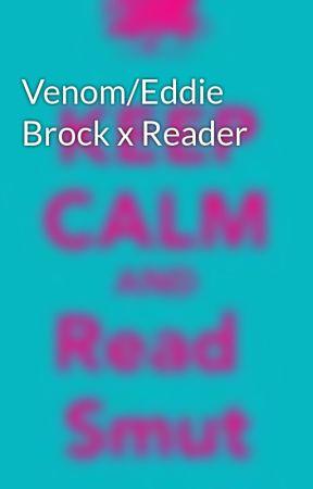 Venom/Eddie Brock x Reader by SmutsFanfics