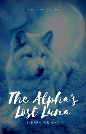 The Alpha's Lost Luna by sierrarwright