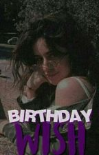 birthday wish ➳ camren g!p. by laurencitaaa-
