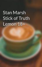 Stan Marsh Stick of Truth Lemon 18+ by CoffeeGurl