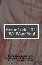 Error Code 404: We Want You! by Luxdelaluna