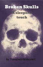 Broken Skulls MC: A Sleepers Touch by transpareniridescent