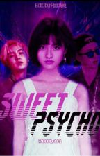 Sweet Psycho by Babbeyeon