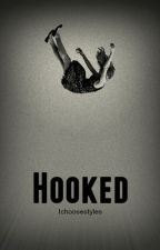 Hooked (A Harry Styles Fanfiction) - Restarting Summer 2016 by Ichoosestyles