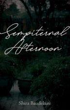ᄂ Sempiternal afternoon - poetry by Shira_Baudelaire