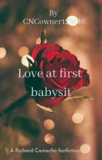Love At First Babysit (A Richard Camacho fanfiction) by CNCowner123616