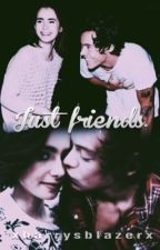 Just Friends. |H.S| by xHarrysBlazerx