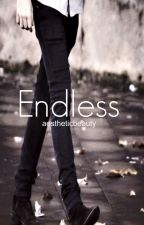 Endless   AU Harry Styles (on hold) by gypsy__warrior