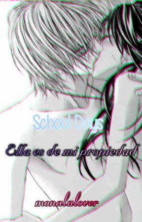 ELLA ES DE MI PROPIEDAD - School days by monalulover