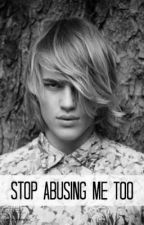 Stop Abusing Me Too: Dylan's Recovery by 123outLOUD
