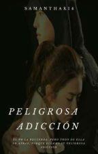 Peligrosa Adicción (Yesung y tú) by SamanthaK14