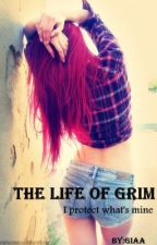 The Life of Grim by AyeDoe_