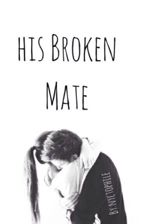 His Broken Mate by _nyctophile_