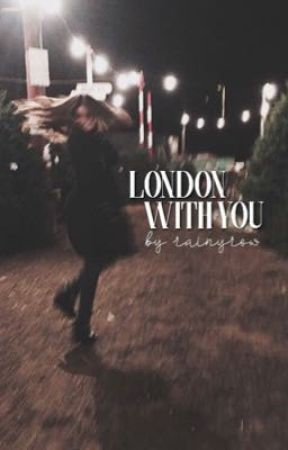 London With You by rainyrow